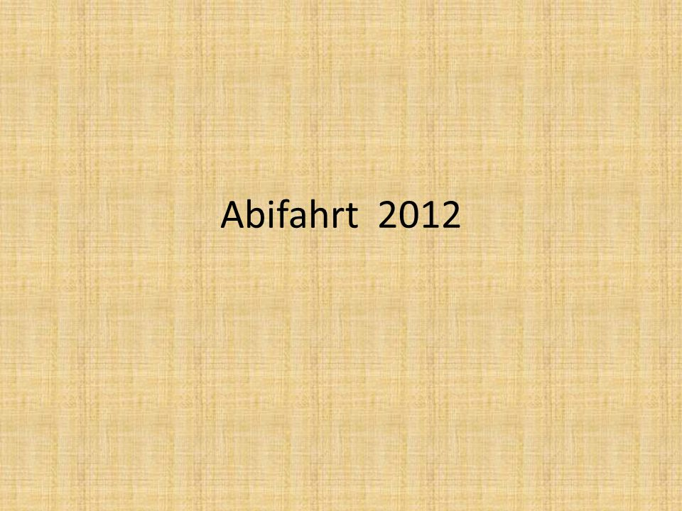 Abifahrt 2012