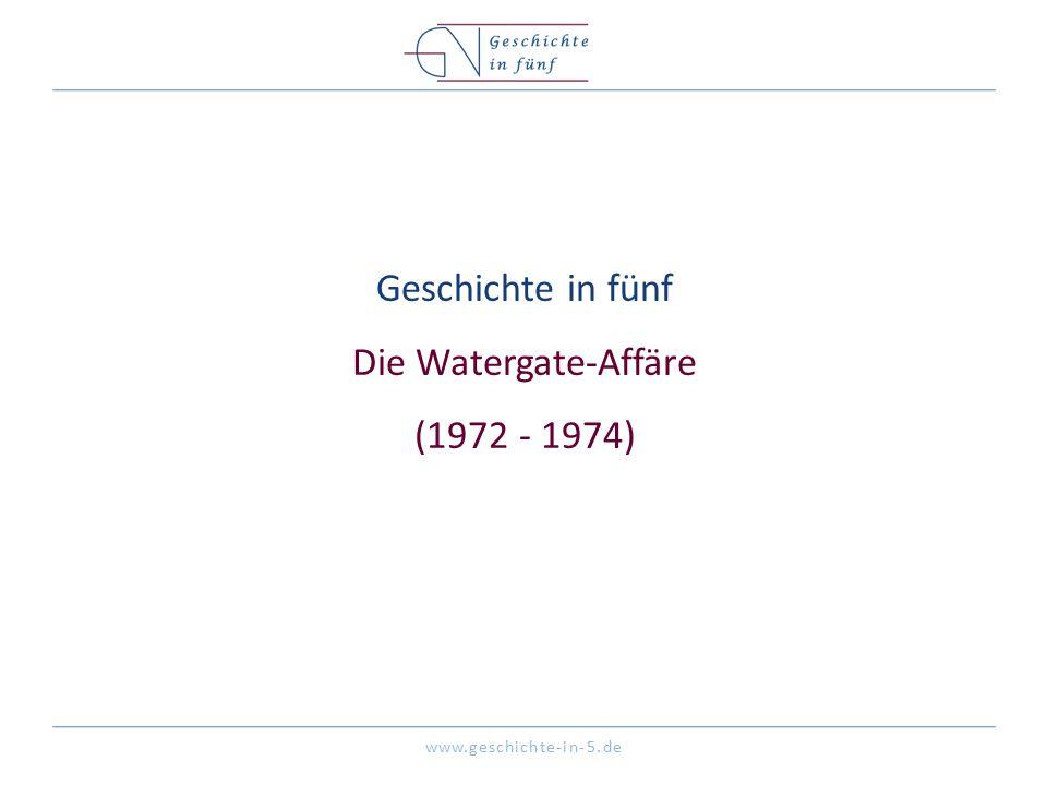 Geschichte in fünf Die Watergate-Affäre (1972 - 1974)