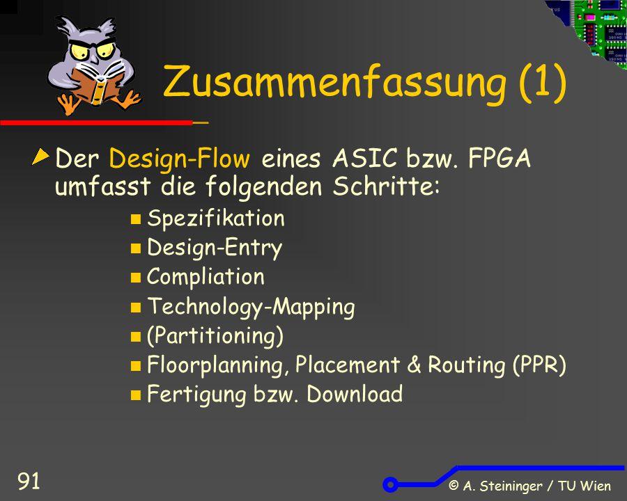 Zusammenfassung (1) Der Design-Flow eines ASIC bzw. FPGA umfasst die folgenden Schritte: Spezifikation.