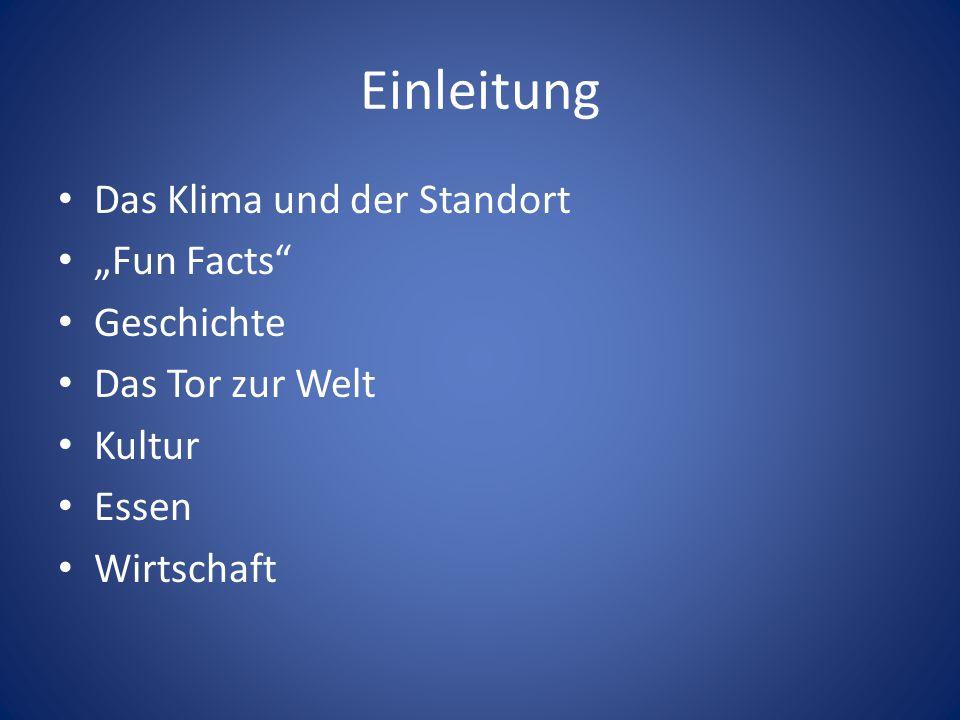 """Einleitung Das Klima und der Standort """"Fun Facts Geschichte"""
