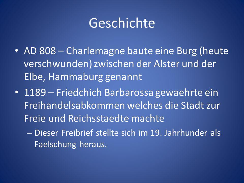 Geschichte AD 808 – Charlemagne baute eine Burg (heute verschwunden) zwischen der Alster und der Elbe, Hammaburg genannt.