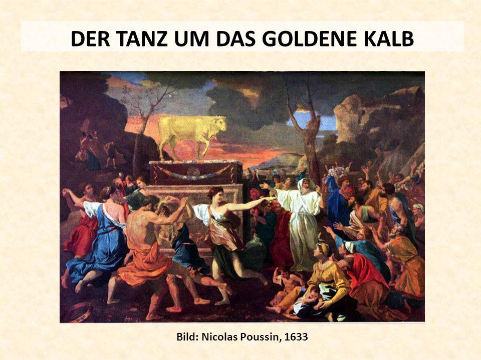 DER TANZ UM DAS GOLDENE KALB