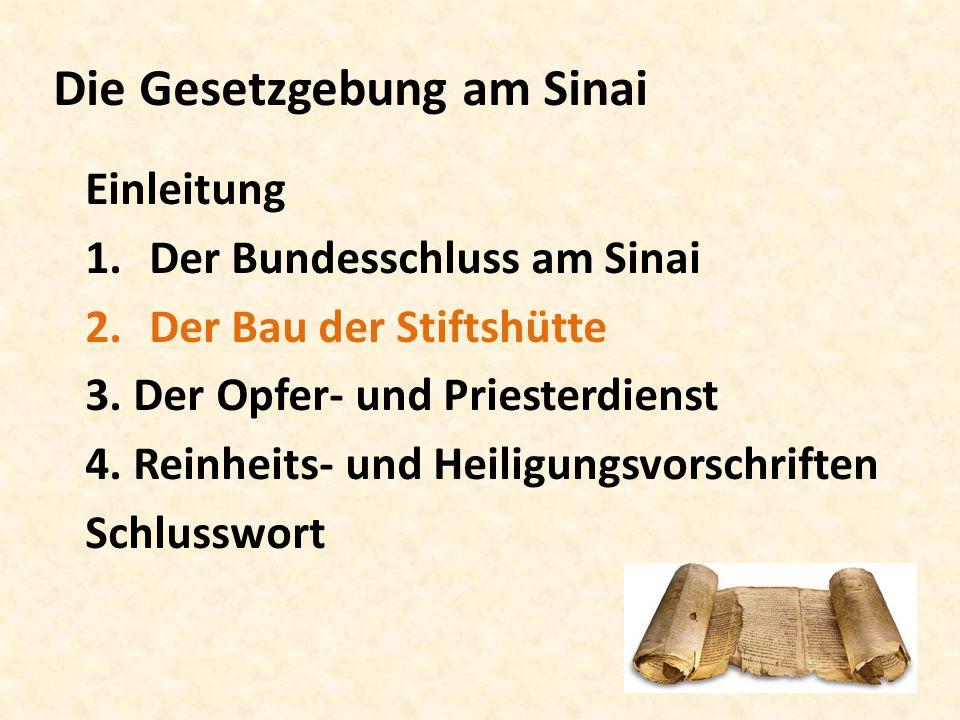 Die Gesetzgebung am Sinai Einleitung 1. Der Bundesschluss am Sinai 2