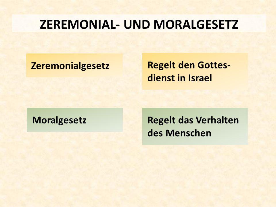 ZEREMONIAL- UND MORALGESETZ