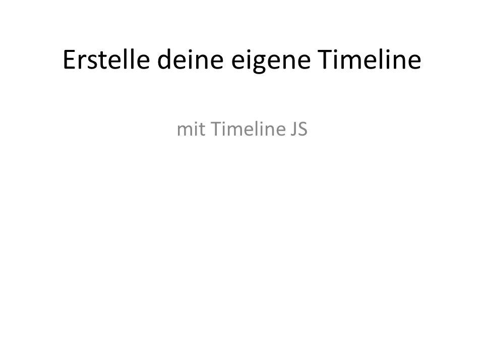 Erstelle deine eigene Timeline