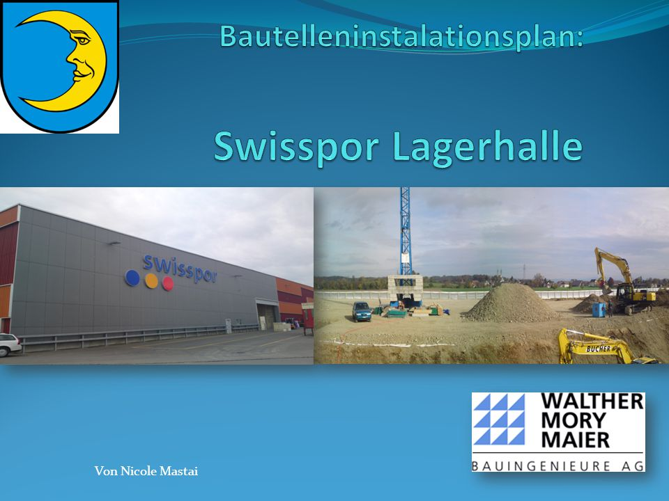 Bautelleninstalationsplan: Swisspor Lagerhalle