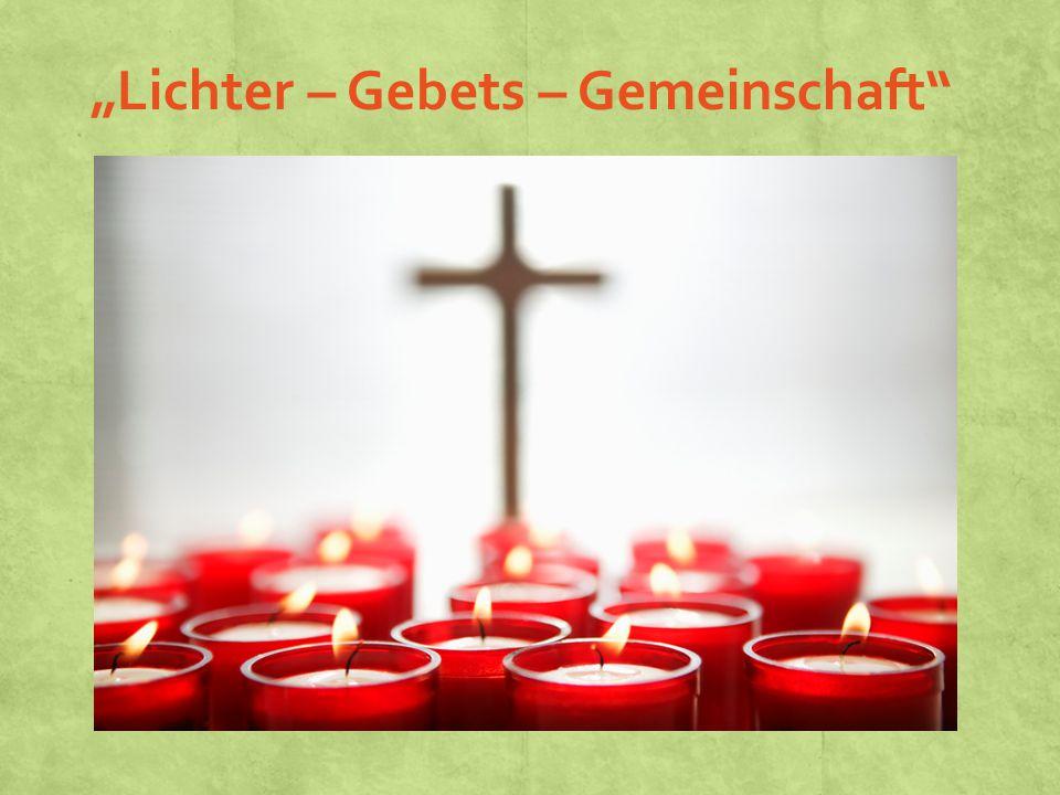 """""""Lichter – Gebets – Gemeinschaft"""