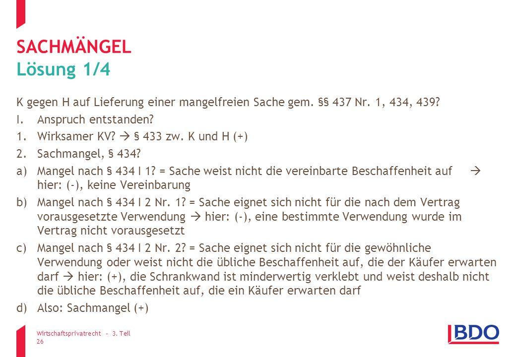 sachmängel Lösung 1/4. K gegen H auf Lieferung einer mangelfreien Sache gem. §§ 437 Nr. 1, 434, 439