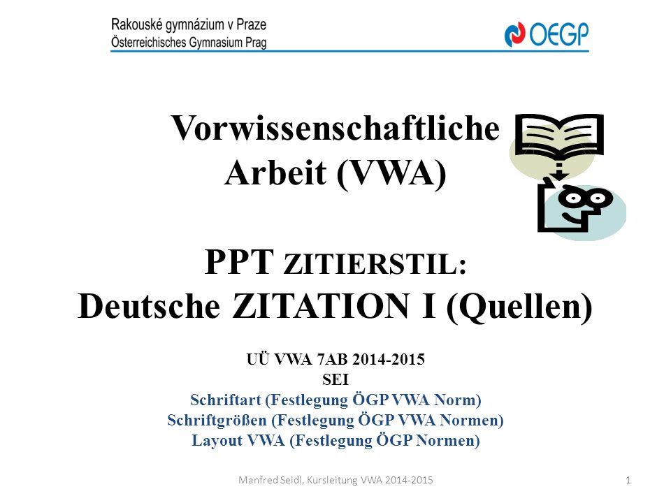 Vorwissenschaftliche Arbeit (VWA) PPT ZITIERSTIL: Deutsche ZITATION I (Quellen)