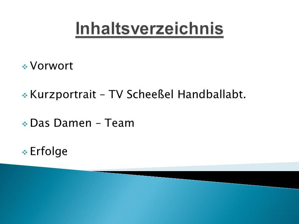 Inhaltsverzeichnis Vorwort Kurzportrait – TV Scheeßel Handballabt.