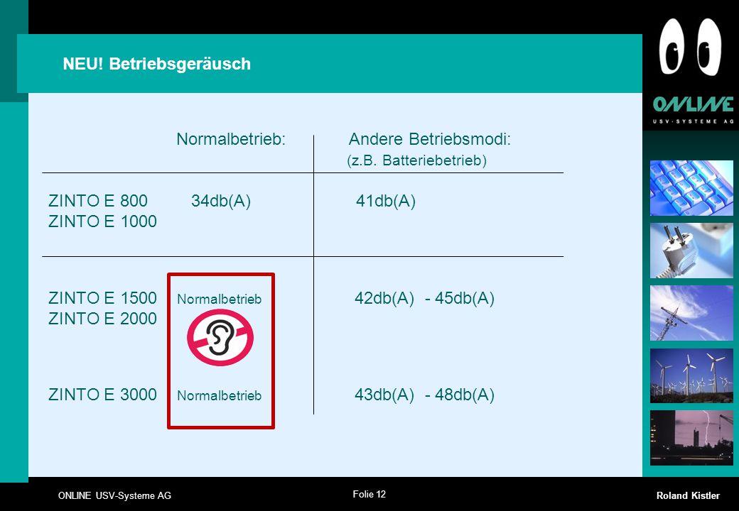 NEU! Betriebsgeräusch Normalbetrieb: Andere Betriebsmodi: (z.B. Batteriebetrieb)