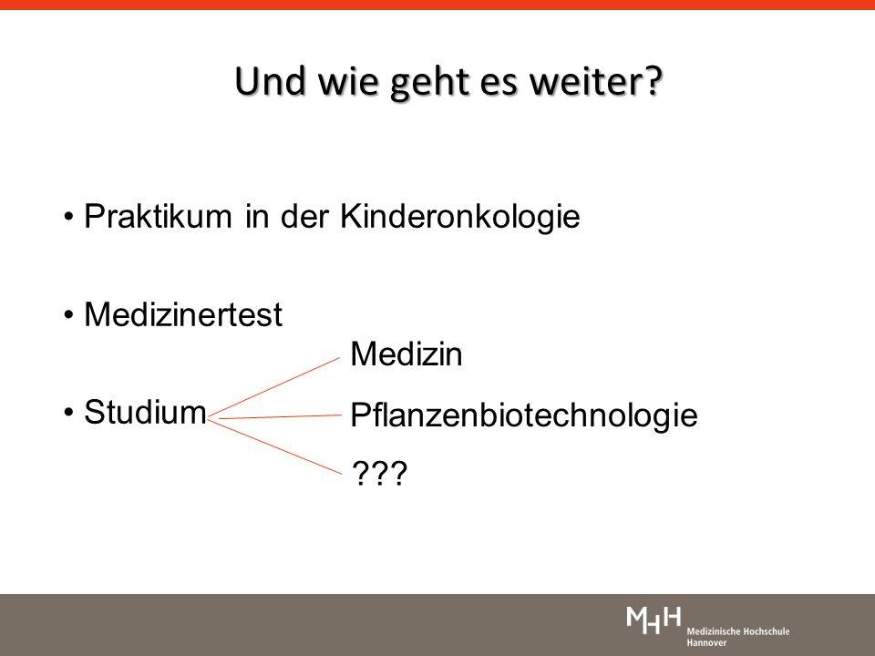 Und wie geht es weiter Praktikum in der Kinderonkologie Medizinertest