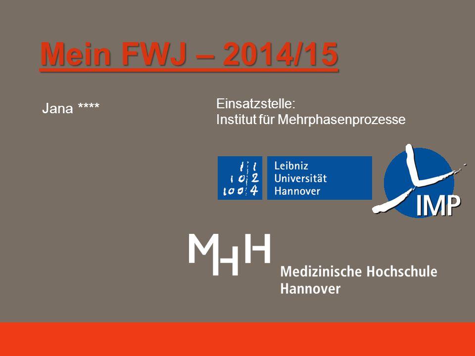 Mein FWJ – 2014/15 Jana **** Einsatzstelle: