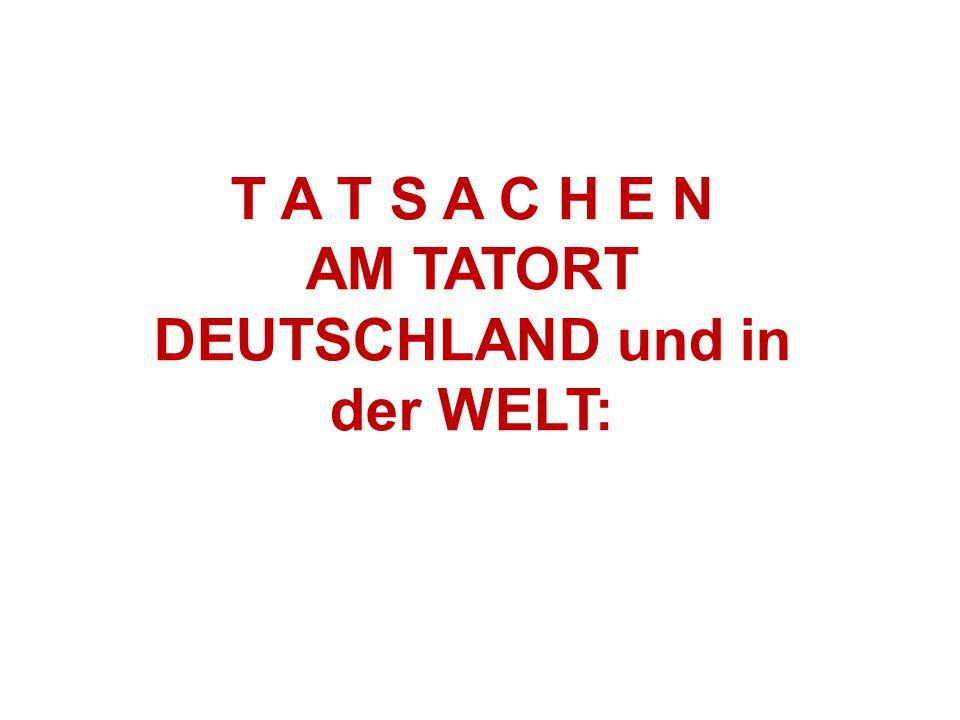 AM TATORT DEUTSCHLAND und in der WELT: