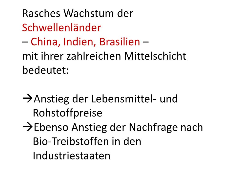 Rasches Wachstum der Schwellenländer. – China, Indien, Brasilien – mit ihrer zahlreichen Mittelschicht bedeutet: