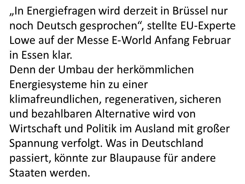 """""""In Energiefragen wird derzeit in Brüssel nur noch Deutsch gesprochen , stellte EU-Experte Lowe auf der Messe E-World Anfang Februar in Essen klar."""