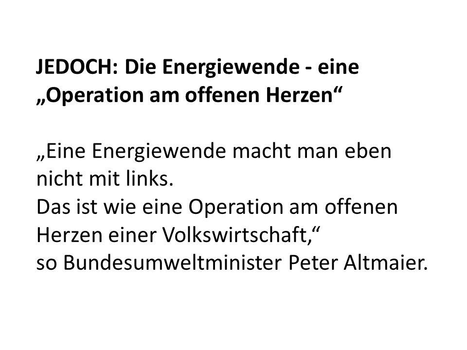 """JEDOCH: Die Energiewende - eine """"Operation am offenen Herzen"""