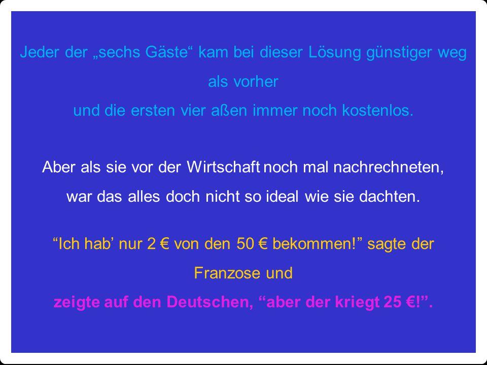 zeigte auf den Deutschen, aber der kriegt 25 €! .