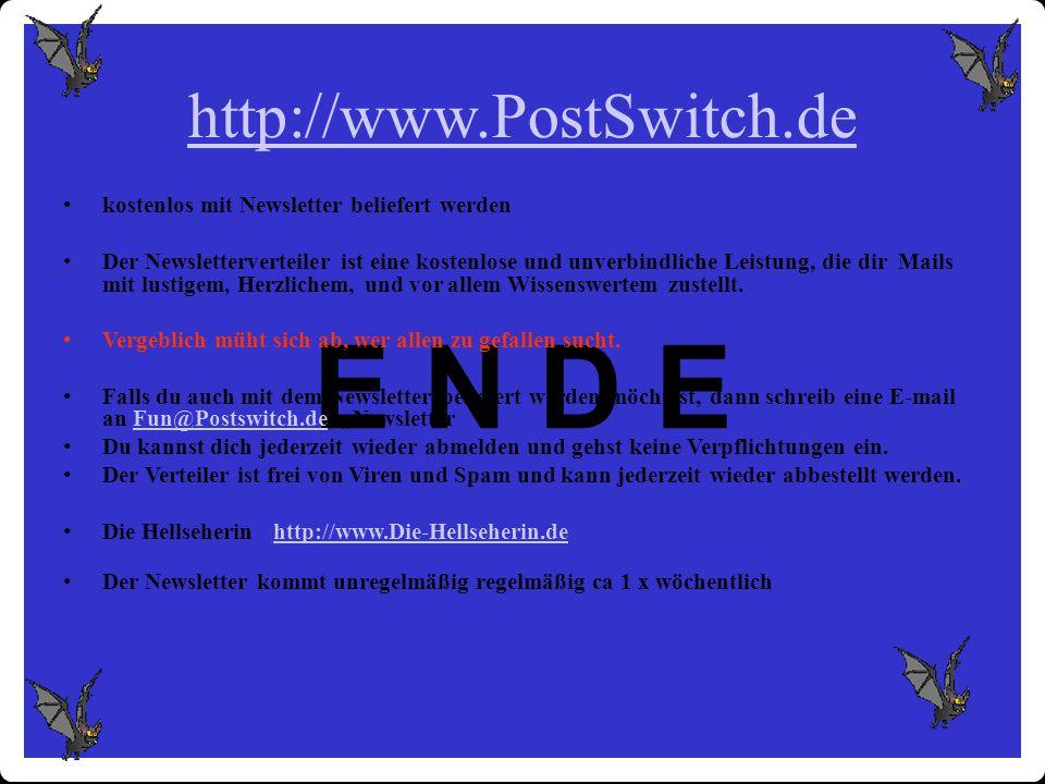 E N D E http://www.PostSwitch.de