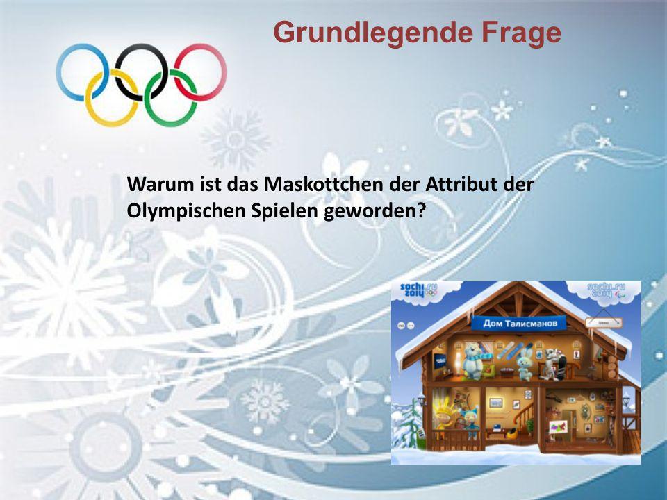 Grundlegende Frage Warum ist das Maskottchen der Attribut der Olympischen Spielen geworden