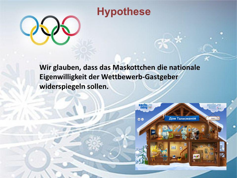 Hypothese Wir glauben, dass das Maskottchen die nationale Eigenwilligkeit der Wettbewerb-Gastgeber widerspiegeln sollen.
