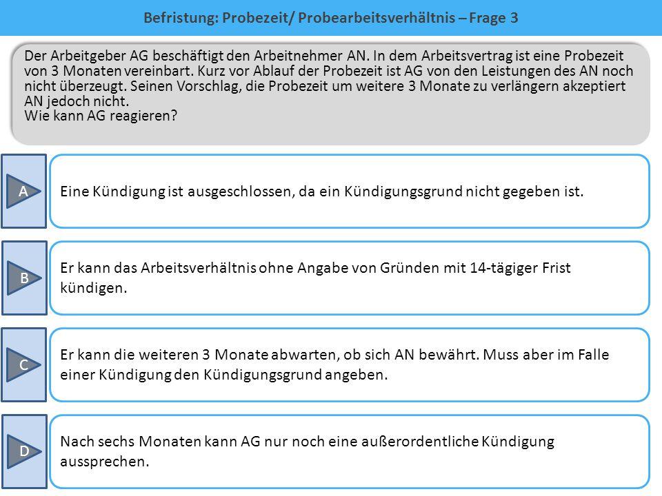 Befristung: Probezeit/ Probearbeitsverhältnis – Frage 3