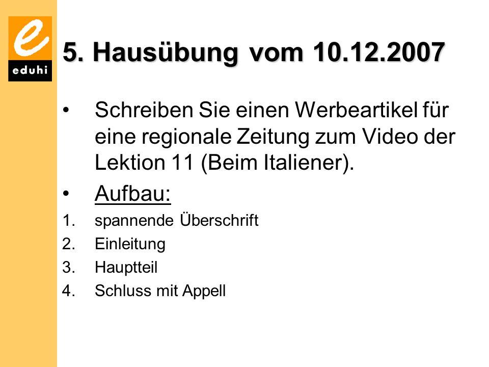 5. Hausübung vom 10.12.2007 Schreiben Sie einen Werbeartikel für eine regionale Zeitung zum Video der Lektion 11 (Beim Italiener).