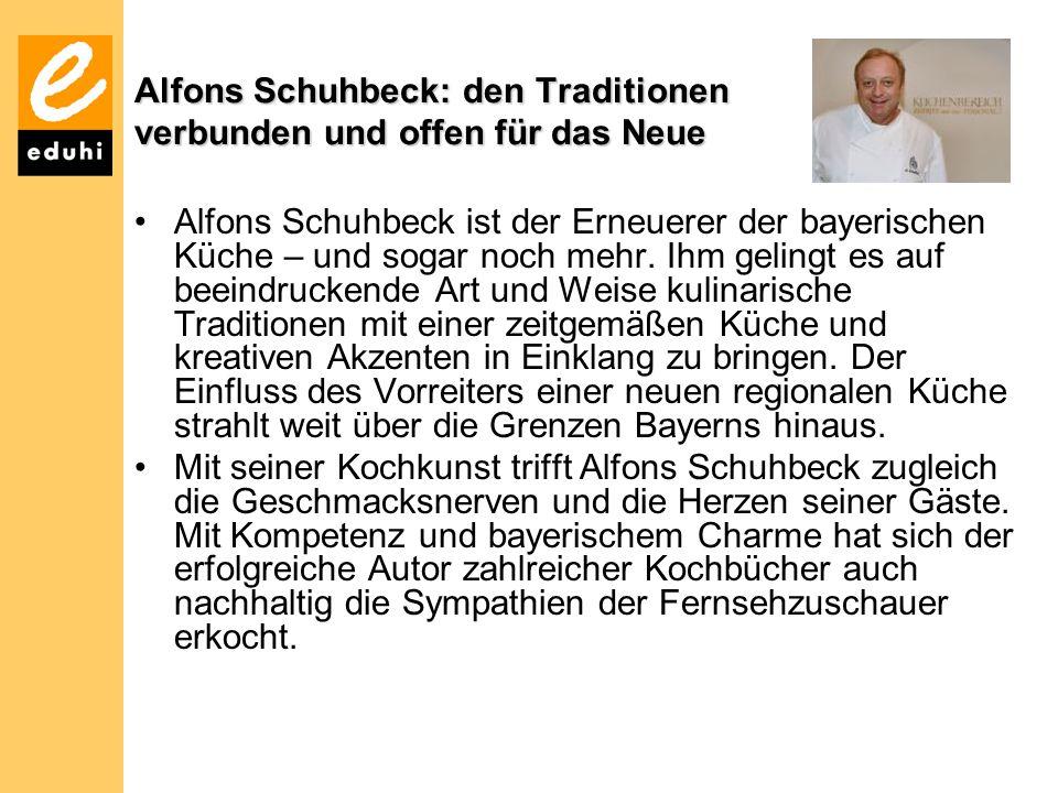 Alfons Schuhbeck: den Traditionen verbunden und offen für das Neue