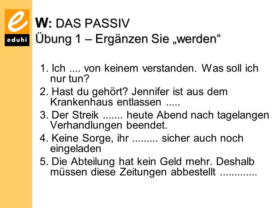 """W: DAS PASSIV Übung 1 – Ergänzen Sie """"werden"""