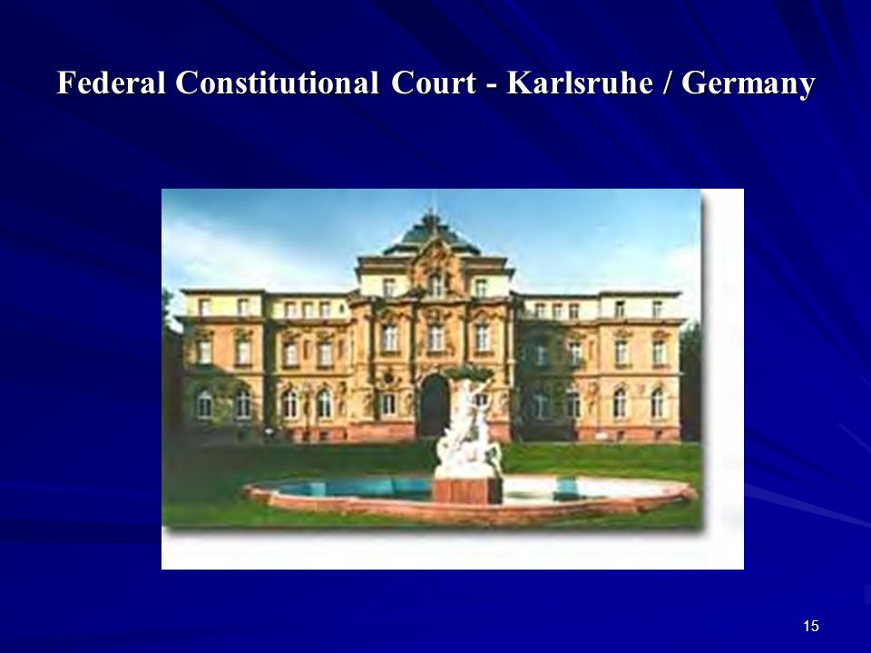 Federal Constitutional Court - Karlsruhe / Germany