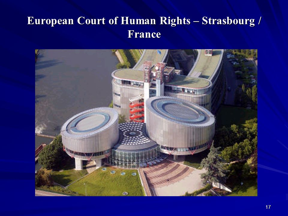 European Court of Human Rights – Strasbourg / France