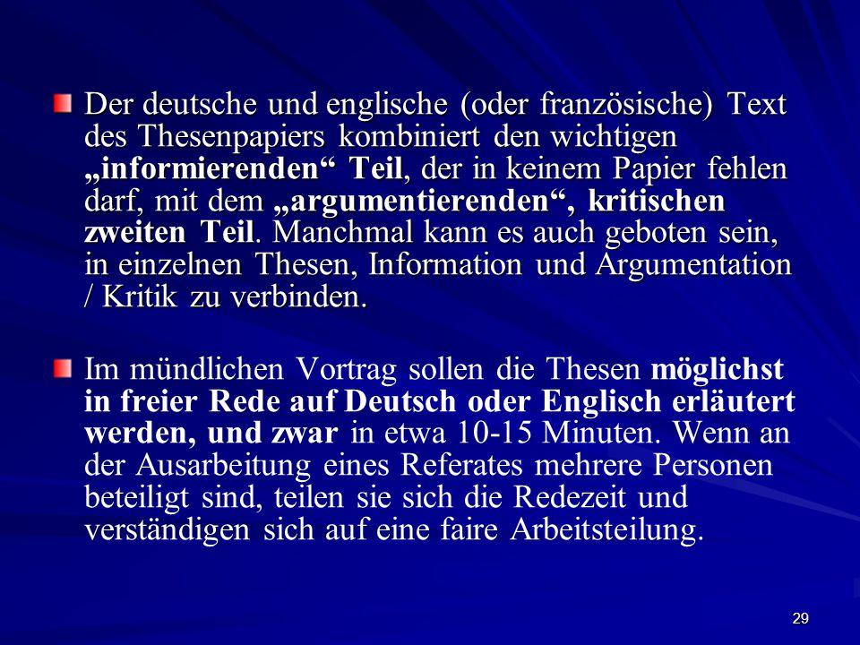 """Der deutsche und englische (oder französische) Text des Thesenpapiers kombiniert den wichtigen """"informierenden Teil, der in keinem Papier fehlen darf, mit dem """"argumentierenden , kritischen zweiten Teil. Manchmal kann es auch geboten sein, in einzelnen Thesen, Information und Argumentation / Kritik zu verbinden."""