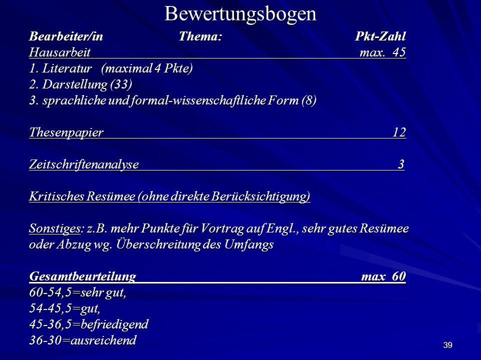 Bewertungsbogen Bearbeiter/in Thema: Pkt-Zahl Hausarbeit max. 45