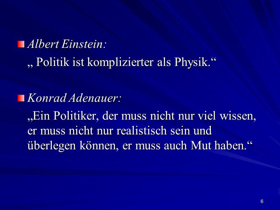 """Albert Einstein: """" Politik ist komplizierter als Physik. Konrad Adenauer:"""