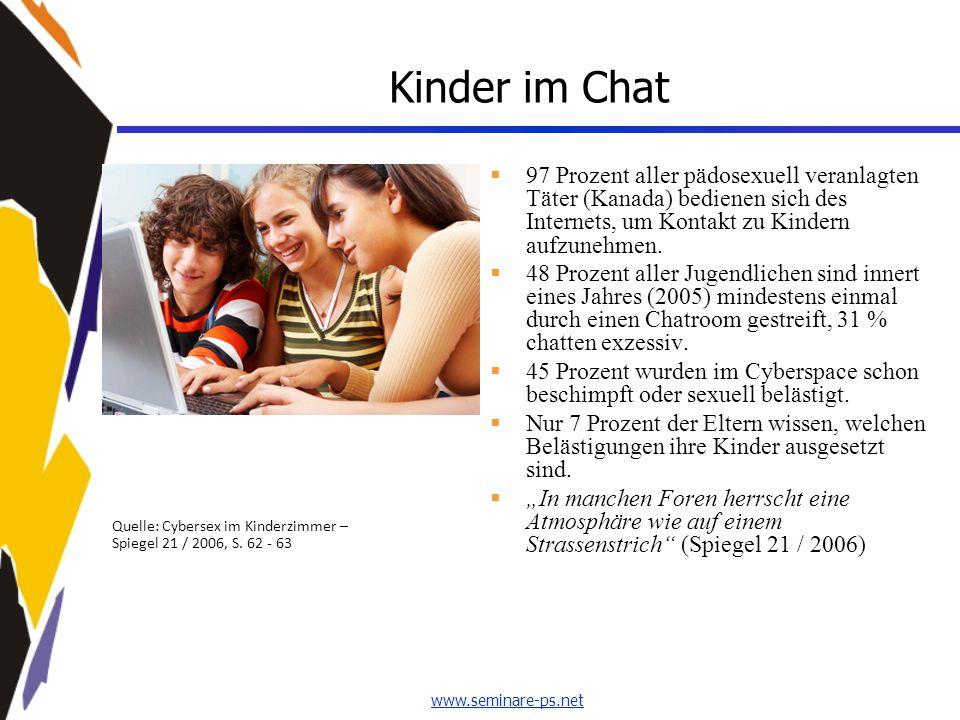 Kinder im Chat 97 Prozent aller pädosexuell veranlagten Täter (Kanada) bedienen sich des Internets, um Kontakt zu Kindern aufzunehmen.