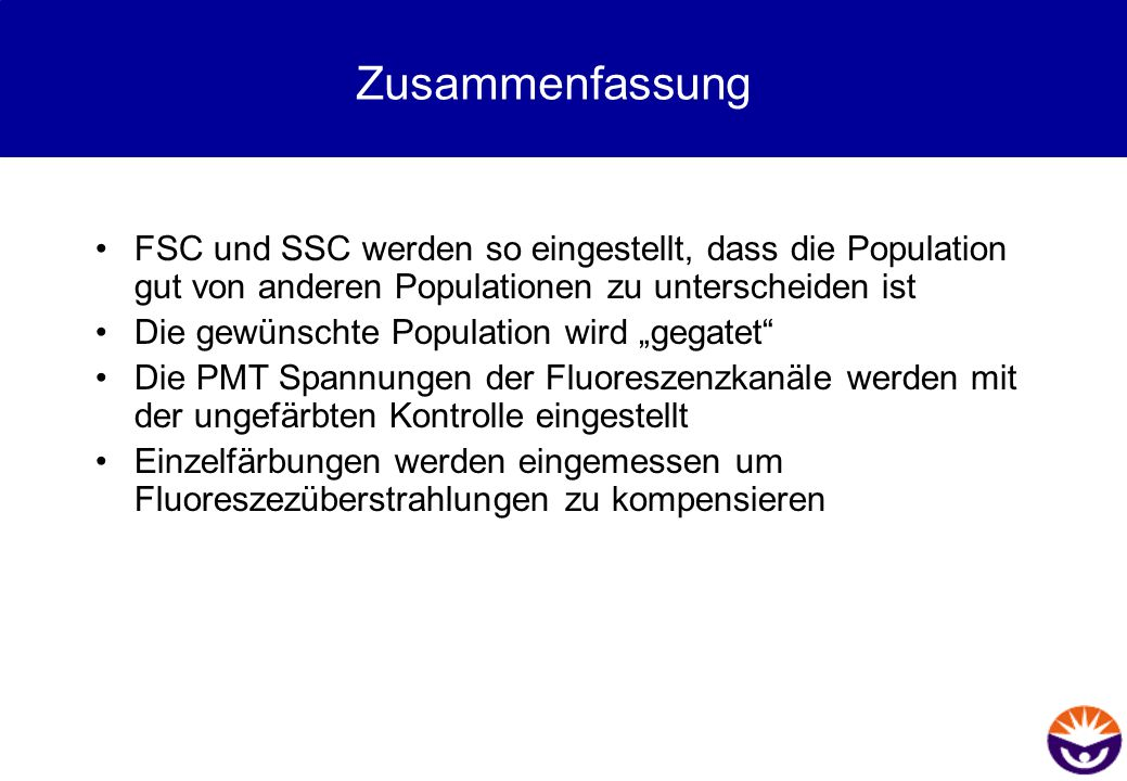 Zusammenfassung FSC und SSC werden so eingestellt, dass die Population gut von anderen Populationen zu unterscheiden ist.