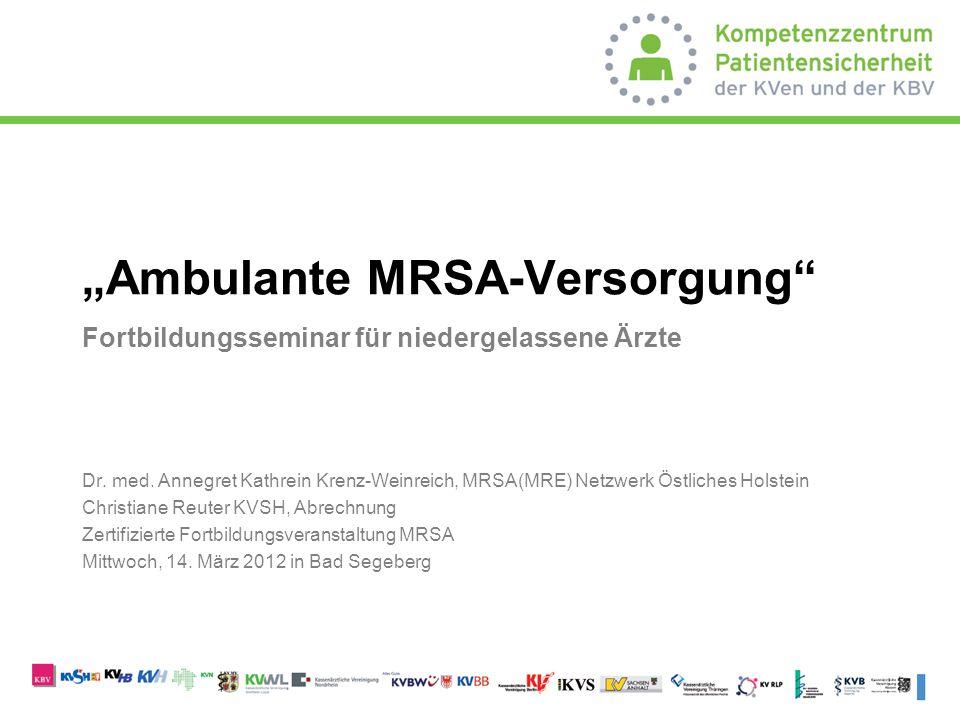 """""""Ambulante MRSA-Versorgung Fortbildungsseminar für niedergelassene Ärzte"""