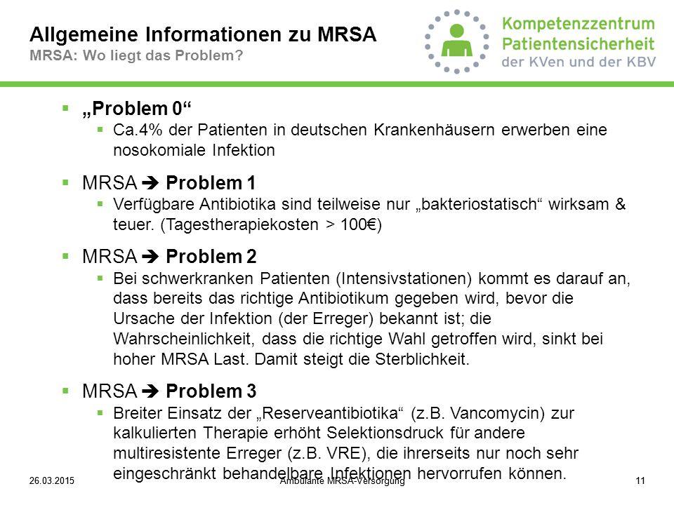 Allgemeine Informationen zu MRSA MRSA: Wo liegt das Problem