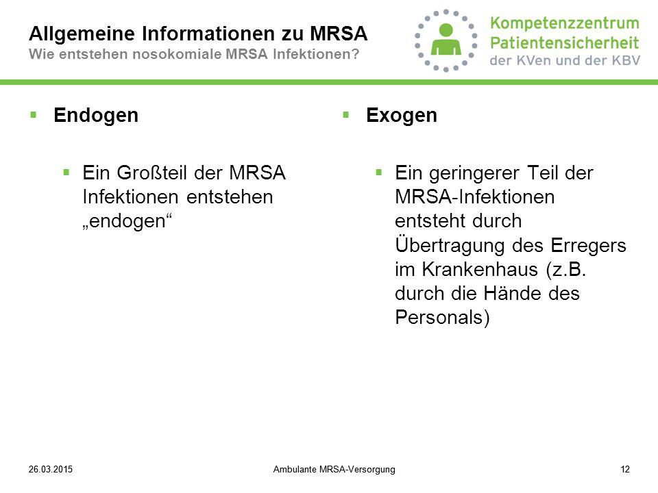 """Ein Großteil der MRSA Infektionen entstehen """"endogen Exogen"""