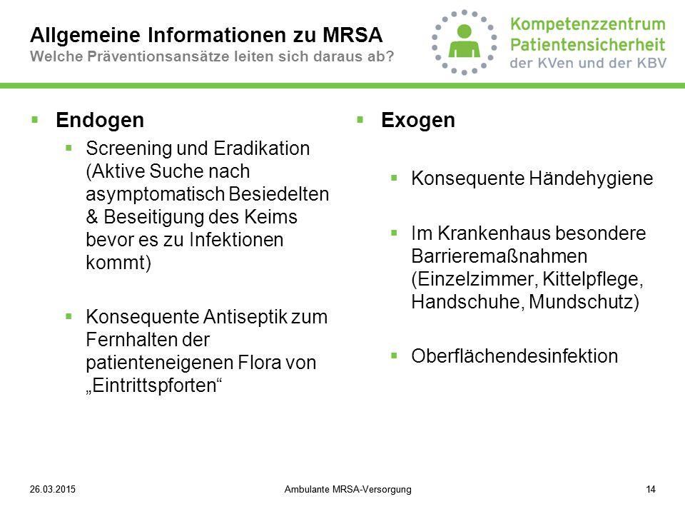 Allgemeine Informationen zu MRSA Welche Präventionsansätze leiten sich daraus ab