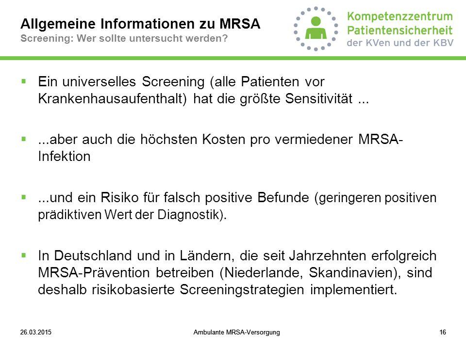 ...aber auch die höchsten Kosten pro vermiedener MRSA-Infektion