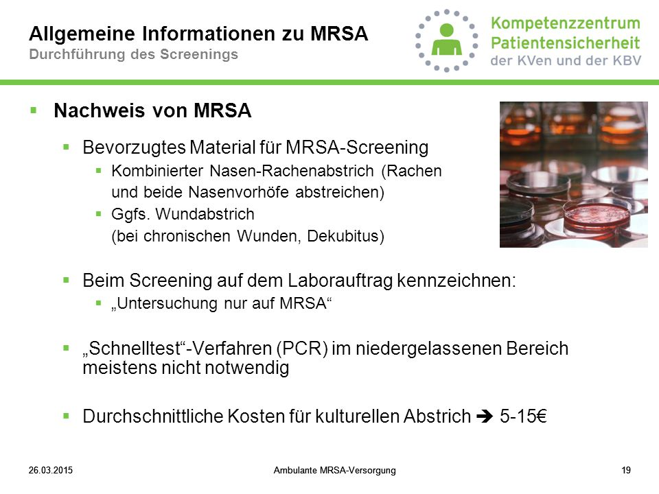Allgemeine Informationen zu MRSA Durchführung des Screenings