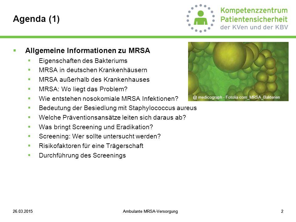 Agenda (1) Allgemeine Informationen zu MRSA
