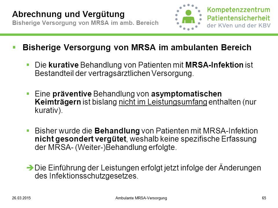 Abrechnung und Vergütung Bisherige Versorgung von MRSA im amb. Bereich