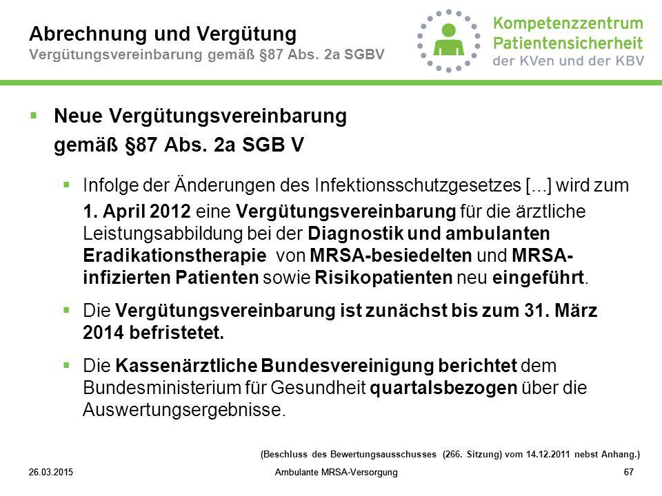 Abrechnung und Vergütung Vergütungsvereinbarung gemäß §87 Abs. 2a SGBV