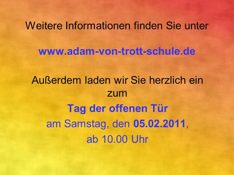 Weitere Informationen finden Sie unter www.adam-von-trott-schule.de