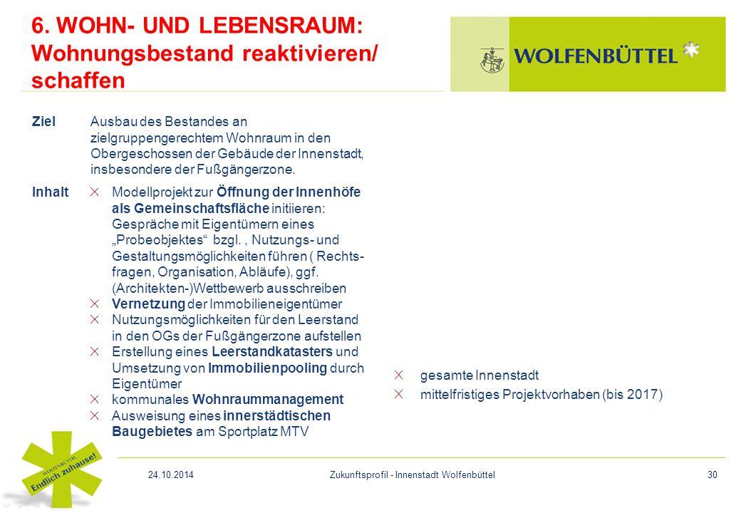 6. WOHN- UND LEBENSRAUM: Wohnungsbestand reaktivieren/ schaffen