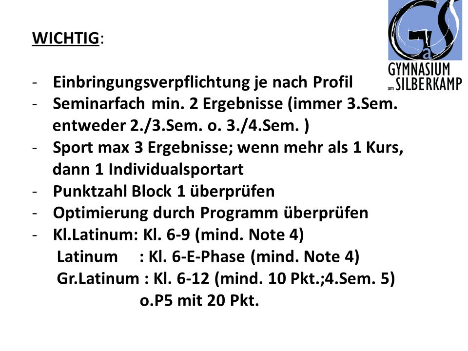 WICHTIG: Einbringungsverpflichtung je nach Profil. Seminarfach min. 2 Ergebnisse (immer 3.Sem. entweder 2./3.Sem. o. 3./4.Sem. )