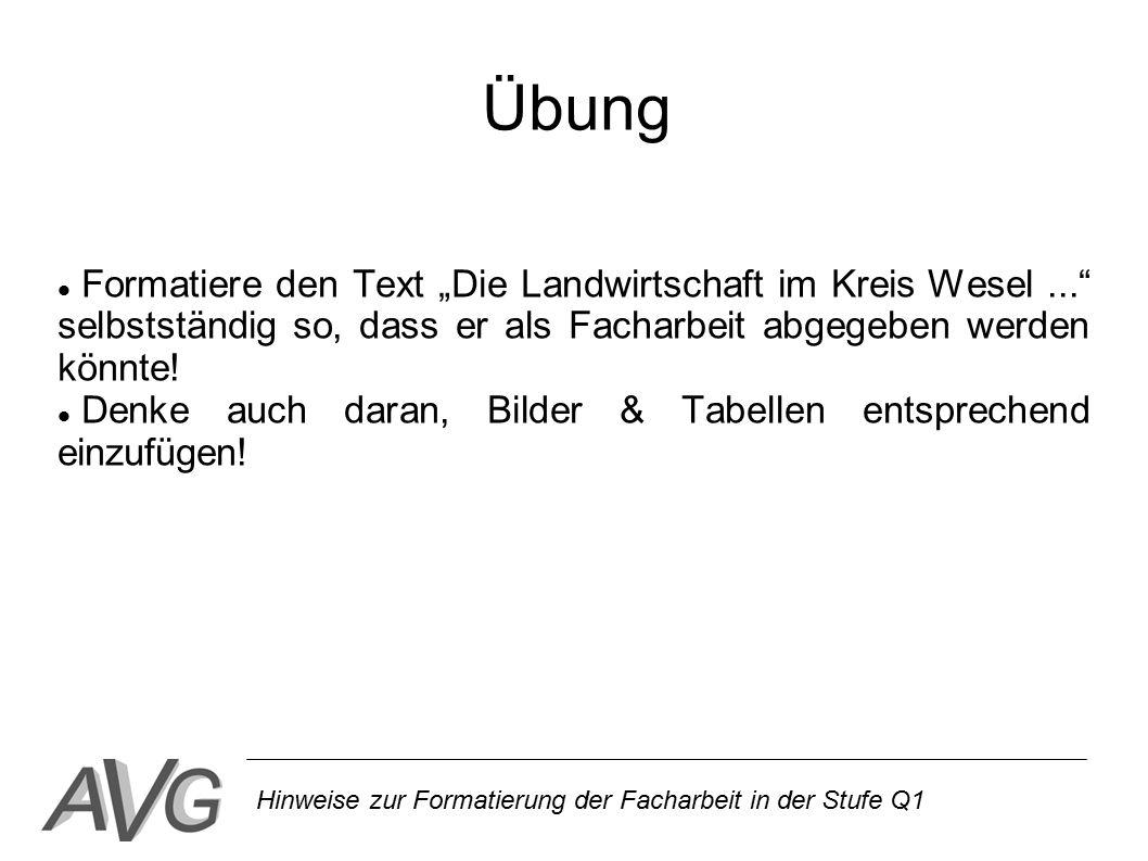 """Übung Formatiere den Text """"Die Landwirtschaft im Kreis Wesel ... selbstständig so, dass er als Facharbeit abgegeben werden könnte!"""