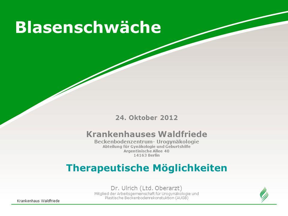 Blasenschwäche Therapeutische Möglichkeiten Krankenhauses Waldfriede